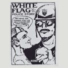 White Flag: Police Story by RumPunch