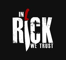 In Rick We Trust Unisex T-Shirt
