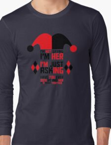 Harley Quinn Quote Long Sleeve T-Shirt