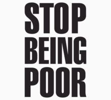 Stop Being Poor (Paris Hilton by LaundryFactory