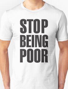 Stop Being Poor (Paris Hilton Unisex T-Shirt