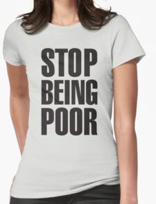 Stop Being Poor (Paris Hilton Womens Fitted T-Shirt