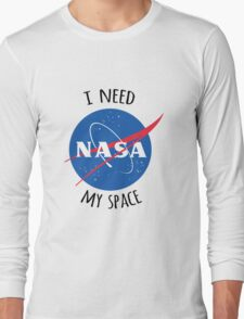 I Need My Space (NASA) Long Sleeve T-Shirt