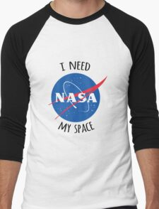I Need My Space (NASA) Men's Baseball ¾ T-Shirt