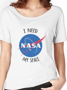 I Need My Space (NASA) Women's Relaxed Fit T-Shirt