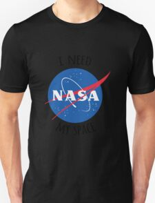 I Need My Space (NASA) T-Shirt
