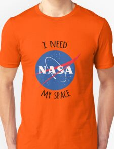 I Need My Space (NASA) T-Shirt
