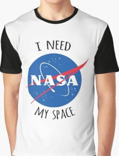 I Need My Space (NASA) Graphic T-Shirt