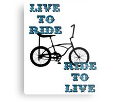 Live to ride Metal Print