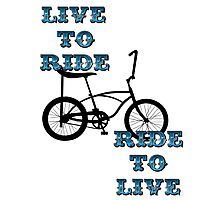 Live to ride Photographic Print