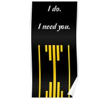 I do. I Need You. Poster