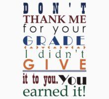 You earned it! by Walton Burns