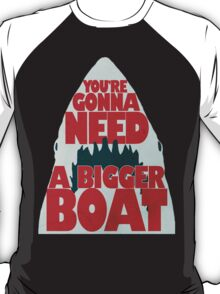 Jaws: You're Gonna Need A Bigger Boat T-Shirt