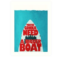 Jaws: You're Gonna Need A Bigger Boat Art Print