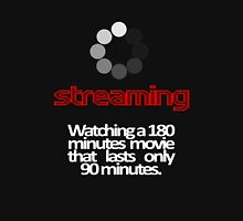 Streaming Unisex T-Shirt