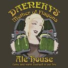 Daenerys, Mother of Flagons Ale House by barry neeson