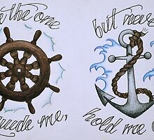 Be the one to guide me, but never hold me down by Rhiannagrace