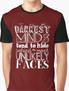 The Darkest Minds Tend to Hide Behind the Most Unlikely Faces (Inverse) Graphic T-Shirt