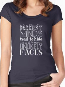 The Darkest Minds Tend to Hide Behind the Most Unlikely Faces (Inverse) Women's Fitted Scoop T-Shirt