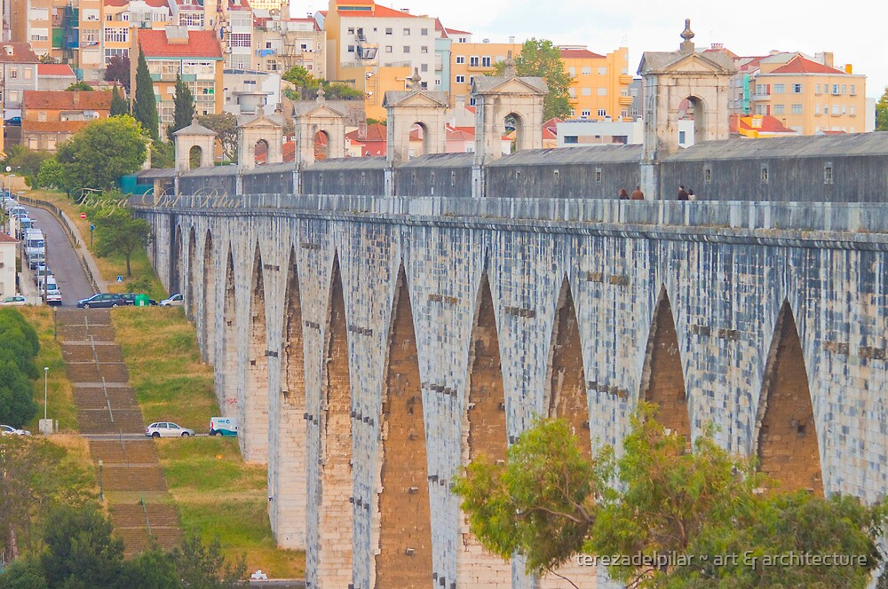 Aqueduto das Águas Livres. Aqueduct of the Free Waters. by terezadelpilar ~ art & architecture