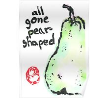 All gone pear-shaped Poster