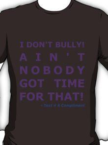 I Don't Bully! (Purple)  T-Shirt