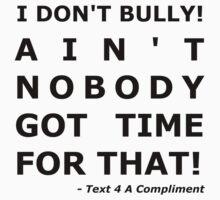 I Don't Bully! (Black)  by text4acomp