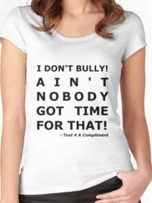 I Don't Bully! (Black)  Women's Fitted Scoop T-Shirt