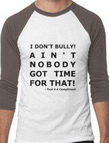 I Don't Bully! (Black)  Men's Baseball ¾ T-Shirt