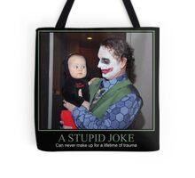 A Stupid Joke Tote Bag
