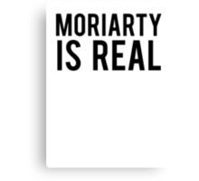 MORIARTY IS REAL Canvas Print