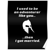I used to be an adventurer like you, then I got married Poster