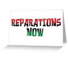 REPARATIONS NOW PRINTS, CARDS & POSTERS. Greeting Card