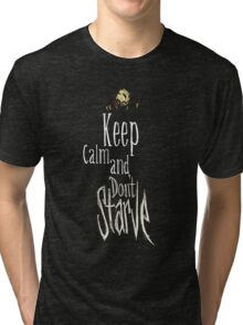 Keep calm and dont starve! Tri-blend T-Shirt