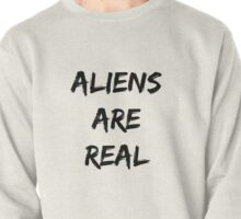 Aliens Are Real Pullover