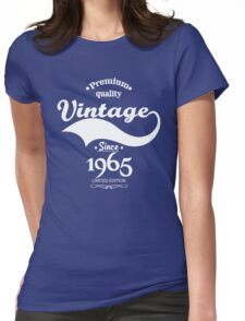 Premium Quality Vintage Since 1965 Limited Edition Womens Fitted T-Shirt