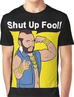 Mr T Shut Up Fool Graphic T-Shirt