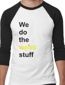 We do the weird stuff (hammer dot of i) Men's Baseball ¾ T-Shirt
