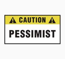 Caution: Pessimist. T-shirts & stickers. by Zero Dean
