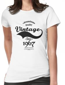 Premium Quality Vintage Since 1967 Limited Edition Womens Fitted T-Shirt