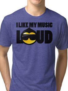 i like my music LOUD 2 Tri-blend T-Shirt