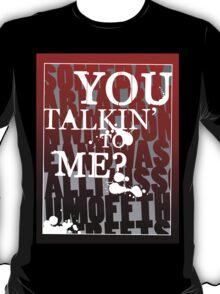 Taxi Driver - You Talkin' to Me? T-Shirt