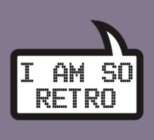 I AM SO RETRO by Bubble-Tees.com by Bubble-Tees