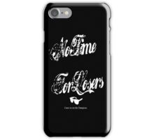 No Time For Losers iPhone Case/Skin