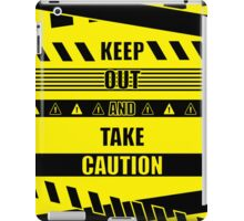 Keep out and take Caution Quotes iPad Case/Skin