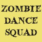 ZOMBIE DANCE SQUAD by Zombie Ghetto by ZombieGhetto