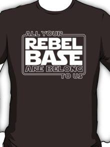 All Your Rebel Base T-Shirt