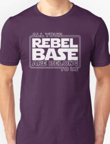 All Your Rebel Base Unisex T-Shirt
