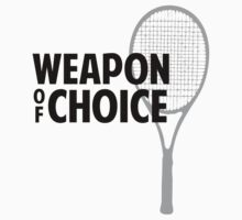 Weapon Of Choice by BrightDesign
