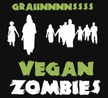 Vegan Zombies Graaaiiiinnnsss by BrightDesign